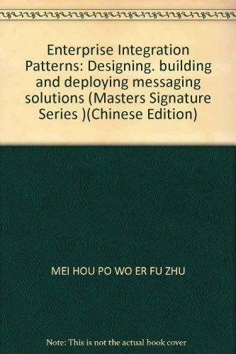 9787508341149: Enterprise Integration Patterns: Designing, building and deploying messaging solutions (Masters Signature Series )