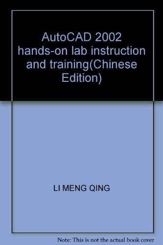 AutoCAD 2002 hands-on lab instruction and training(Chinese Edition): LI MENG QING