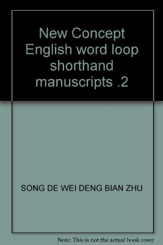 New Concept English word circulating shorthand manuscripts: SONG DE WEI