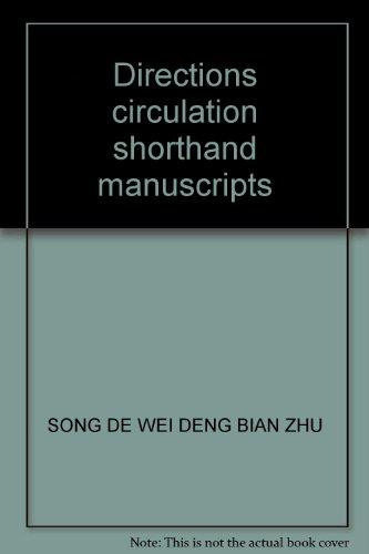 Directions circulation shorthand manuscripts(Chinese Edition): SONG DE WEI DENG BIAN ZHU