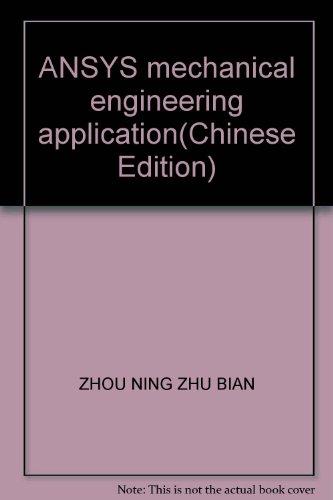 ANSYS mechanical engineering application(Chinese Edition): ZHOU NING ZHU BIAN