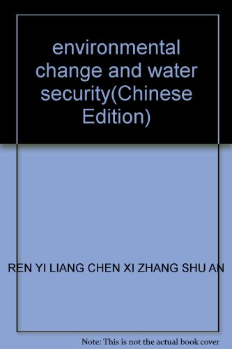 environmental change and water security(Chinese Edition): REN YI LIANG
