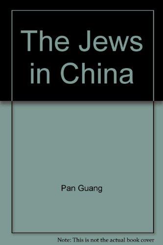 The Jews in China: Pan Guang, Guang, Pan