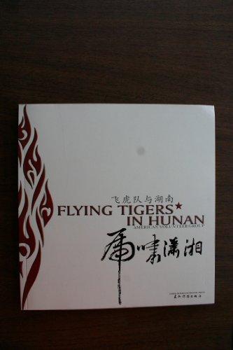 Flying Tigers in Hunan: American Volunteer Group: Jiaming (editor) Zheng