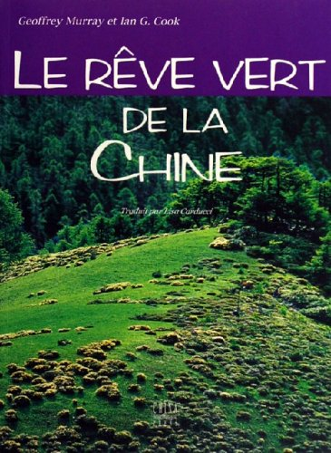 Le R?ve Vert de la Chine: Ian G. Cook, Geoffrey Murray