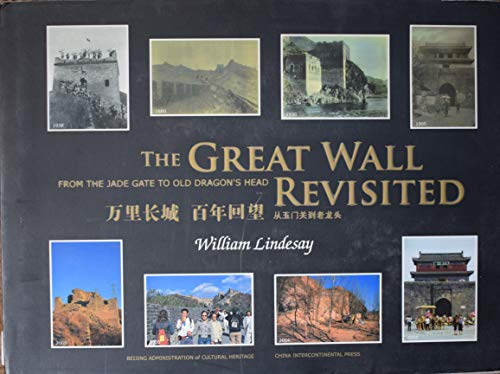 9787508510323: The Great Wall Revisited: From the Jade Gate to Old Dragon's Head