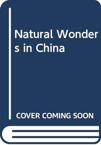 9787508511047: Natural Wonders in China