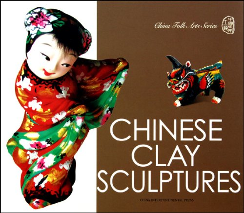 9787508513133: Chinese Clay Sculptures