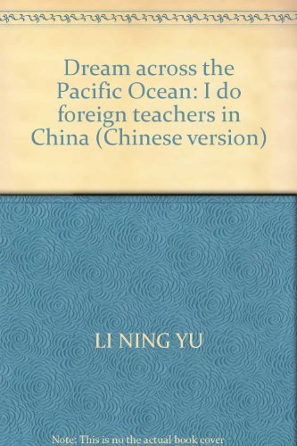 Genuine dream across the Pacific : I do teacher ( Chinese version ) in China(Chinese Edition): JIA ...