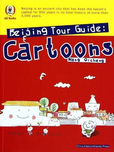 Beijing Tour Guide: Cartoons: Wang Qi Cheng;