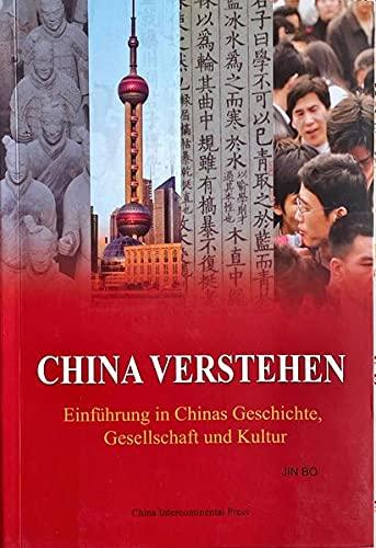 9787508517506: China Verstehen: Einfuhrung in Chinas Geschichte, Gesellschaft Und Kultur (German Edition)