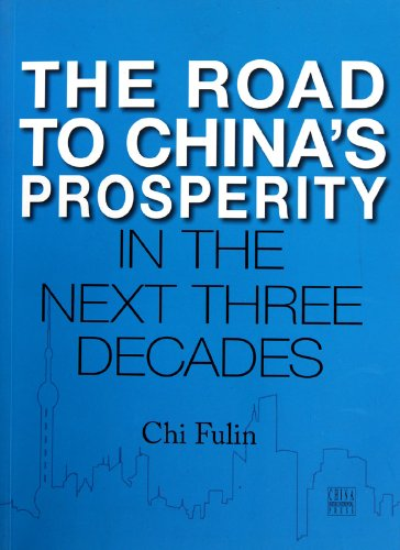The Road to China's Prosperity in the Next Three Decades: Chi Fulin