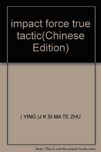impact force true tactic(Chinese Edition): YING)J K SI MA TE ZHU