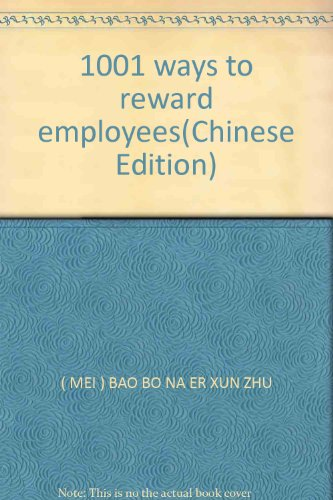 1001 ways to reward employees(Chinese Edition): MEI) BAO BO NA ER XUN ZHU