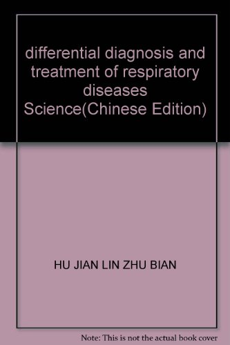 differential diagnosis and treatment of respiratory diseases Science(Chinese Edition): HU JIAN LIN ...