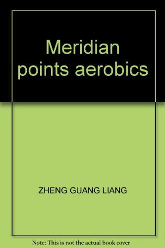 9787509150498: Meridian points aerobics