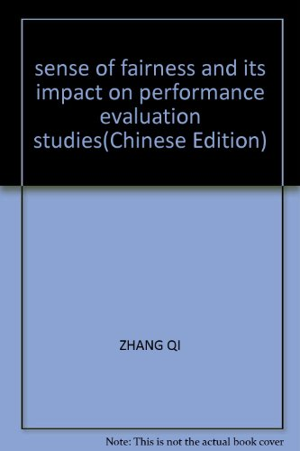 sense of fairness and its impact on performance evaluation studies(Chinese Edition): ZHANG QI