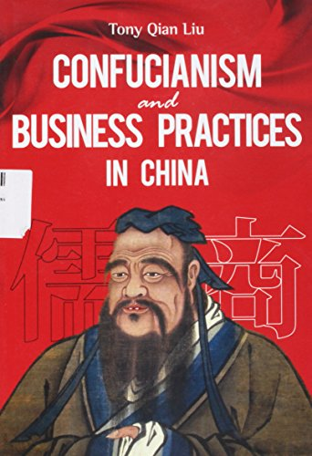 Confucianism Business Practices in China (Chinese Edition): Liu Qian. Zhu