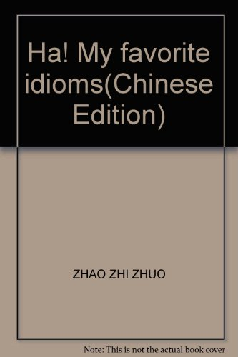 9787510703706: Ha! My favorite idioms(Chinese Edition)