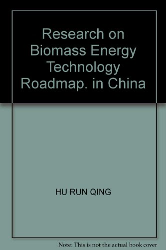 Biomass technology roadmap for research(Chinese Edition): HU RUN QING DENG