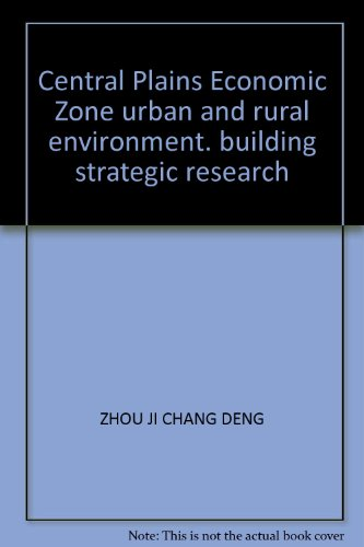 9787511108128: Central Plains Economic Zone urban and rural environment. building strategic research