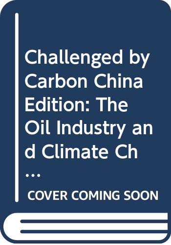 9787511109521: Challenged by Carbon China Edition: The Oil Industry and Climate Change