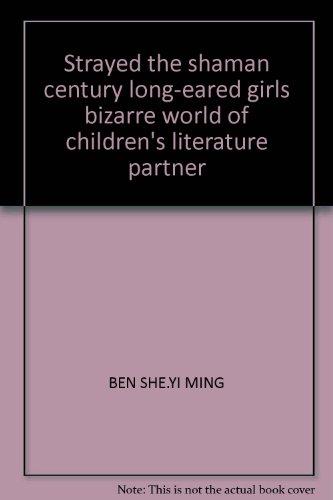 Strayed the shaman century long-eared girls bizarre world of children's literature partner(...