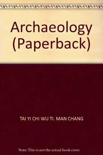 Archaeology (Paperback)(Chinese Edition): TAI YI CHI