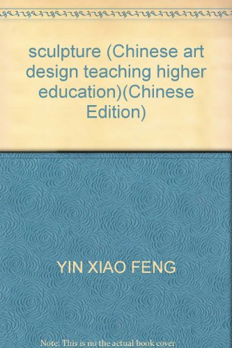 9787531435181: sculpture (Chinese art design teaching higher education)(Chinese Edition)