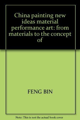 9787531813033: China painting new ideas material performance art: from materials to the concept of