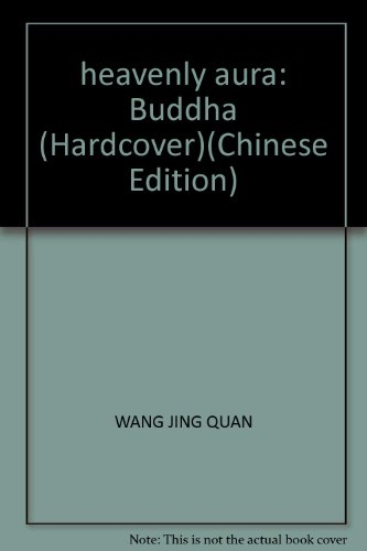 heavenly aura: Buddha (Hardcover): WANG JING QUAN