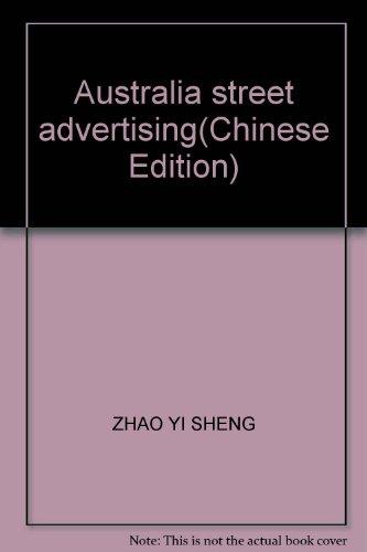 Australia street advertising(Chinese Edition): ZHAO YI SHENG