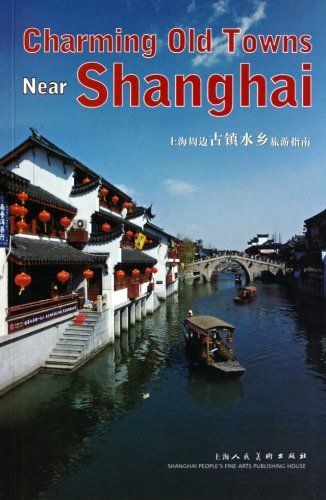 Water town around Shanghai travel guide ( in English ) : Chen Ye Hua Wei Photography : Yao Xing . ...