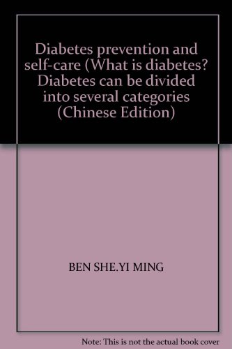Diabetes prevention and self-care (What is diabetes? Diabetes can be divided into several ...