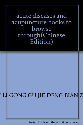 acute diseases and acupuncture books to browse: LIU LI GONG