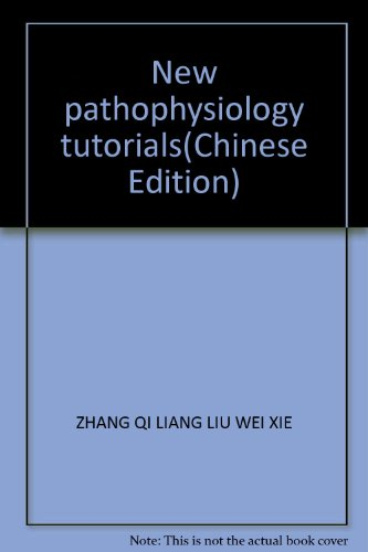 New pathophysiology tutorials(Chinese Edition): ZHANG QI LIANG LIU WEI XIE