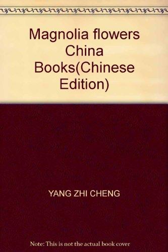Magnolia flowers China Books(Chinese Edition): YANG ZHI CHENG