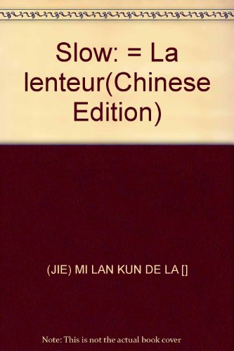 Slow: = La lenteur(Chinese Edition): JIE) MI LAN KUN DE LA []