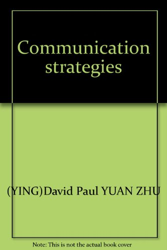 Communication strategies(Chinese Edition): YING)David Paul YUAN ZHU