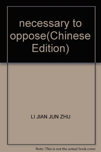 necessary to oppose: LI JIAN JUN