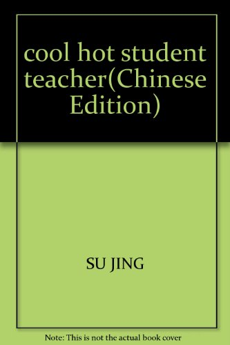 9787533439811: cool hot student teacher(Chinese Edition)