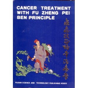 9787533505813: Cancer Treatment with Fu Zheng Pei Ben Principle