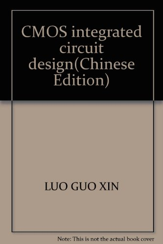 CMOS integrated circuit design(Chinese Edition): LUO GUO XIN