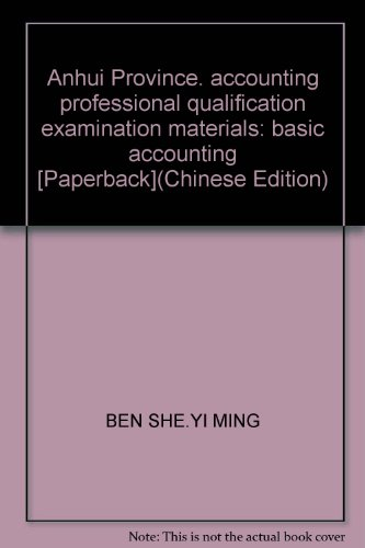 Anhui Province. accounting professional qualification examination materials: basic accounting [...