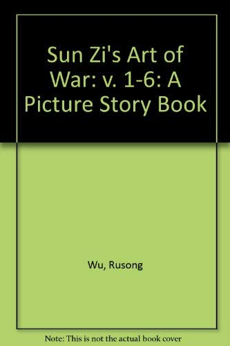 Sun Zi's Art of War: A Picture Story Book (Volumes 2, 3 & 4 only): Sun Zi; Huang, P. C. (...