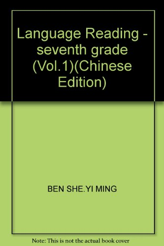Language Reading - seventh grade (Vol.1)(Chinese Edition): BEN SHE.YI MING