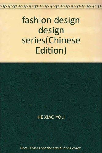 fashion design design series(Chinese Edition): HE XIAO YOU