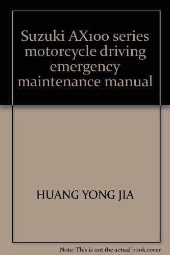 9787534539657: Suzuki AX100 series motorcycle driving emergency maintenance manual