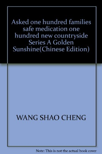 Asked one hundred families safe medication one hundred new countryside Series A Golden Sunshine(...