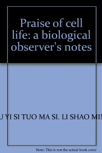 9787535710666: Praise of cell life: a biological observer's notes